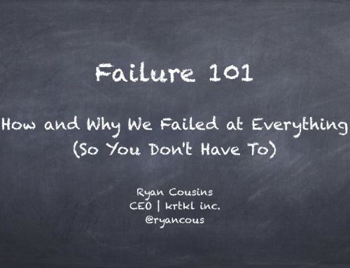How and Why We Failed at Everything (So You Don't Have To)